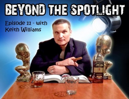 Beyond The Spotlight with Keith Williams – Episode 11