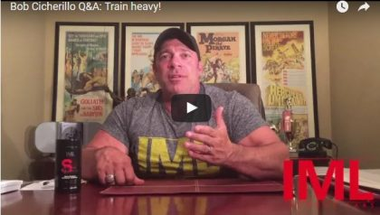 Bob Cicherillo Q&A: Train heavy!